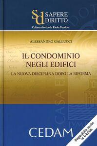 Foto Cover di Il condominio negli edifici. La nuova disciplina dopo la riforma, Libro di Alessandro Gallucci, edito da CEDAM