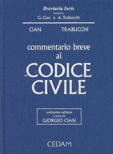 Libro Commentario breve al codice civile Giorgio Cian , Alberto Trabucchi