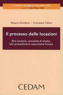 Il processo delle locazioni. Rito locatizio, convalida di sfratto, altri procedimenti, esecuzione forzata.pdf