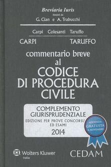 Grandtoureventi.it Commentario breve al codice di procedura civile. Complemento giurisprudenziale. Per prove concorsuali ed esami 2014 Image
