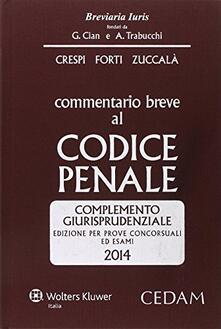 Commentario breve al codice penale. Complemento giurisprudenziale. Edizione per prove concorsuali ed esami 2014.pdf