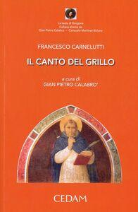 Libro Il canto del grillo Francesco Carnelutti