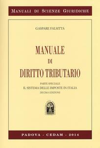 Manuale di diritto tributario. Parte speciale. Il sistema delle imposte in Italia - Gaspare Falsitta - copertina