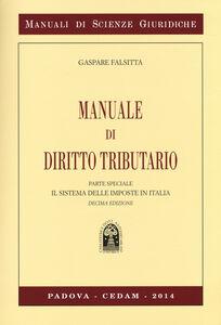 Foto Cover di Manuale di diritto tributario. Parte speciale. Il sistema delle imposte in Italia, Libro di Gaspare Falsitta, edito da CEDAM