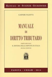Libro Manuale di diritto tributario. Parte speciale. Il sistema delle imposte in Italia Gaspare Falsitta