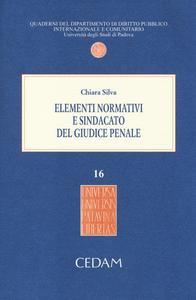 Libro Elementi normativi e sindacato del giudice penale Chiara Silva