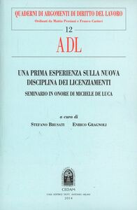 Libro Una prima esperienza sulla nuova disciplina dei licenziamenti. Seminario in onore di Michele De Luca