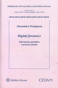 Libro Digital forensics. Informatica giuridica e processo penale Alessandra Testaguzza