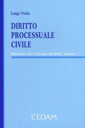 Diritto processuale civile. Manuale con schemi, modelli, sintesi