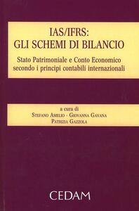IAS/ISRS. Gli schemi di bilancio. Stato patrimoniale e conto economico secondo i principi contabili internazionali