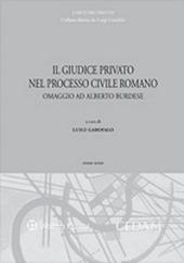 Il giudice privato nel processo civile romano. Omaggio ad Alberto Burdese. Vol. 3