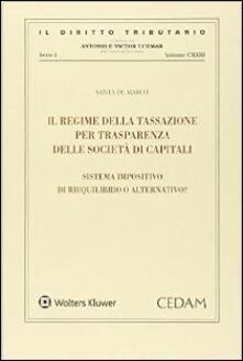 Il regime della tassazione per transparenza delle società di capitali. Sistema impositivo di riequilibrio o alternativo?.pdf