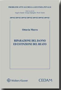 Foto Cover di Riparazione del danno ed estinzione del reato, Libro di Ottavia Murro, edito da CEDAM