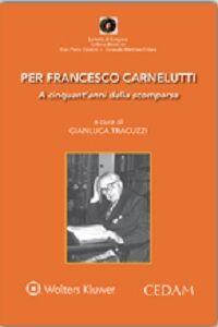 Libro Per Francesco Carnelutti. A cinquant'anni dalla scomparsa