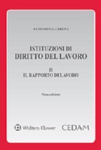Istituzioni di diritto del lavoro. Vol. 2: Il rapporto di lavoro.
