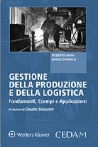 Gestione della produzione e della logistica. Fondamenti, esempi e applicazioni