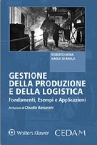 Gestione della produzione e della logistica. Fondamenti, esempi e applicazioni - Vona Roberto Di Paola Nadia - wuz.it