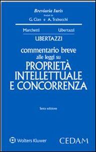 Foto Cover di Commentario breve alle leggi su proprietà intellettuale e concorrenza, Libro di Luigi C. Ubertazzi, edito da CEDAM