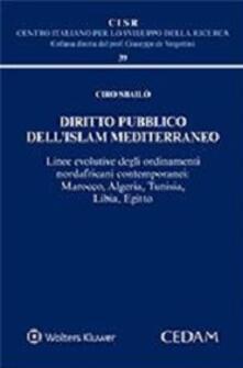 Associazionelabirinto.it Diritto pubblico dell'Islam mediterraneo. Linea evolutive degli ordinamenti nordafricani contemporanei: Marocco, Algeria, Tunisia, Libia, Egitto Image