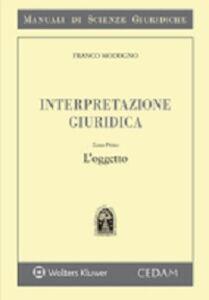 Foto Cover di Interpretazione giuridica. Vol. 1: L'oggetto., Libro di Franco Modugno, edito da CEDAM