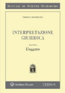 Libro Interpretazione giuridica. Vol. 1: L'oggetto. Franco Modugno