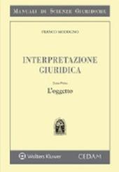 Interpretazione giuridica. Vol. 1: L'oggetto.