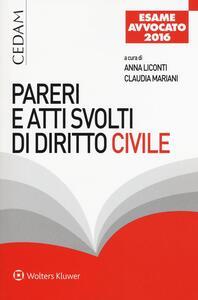 Pareri e atti svolti di diritto civile. Per l'esame d'avvocato 2016