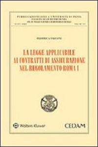Libro La legge applicabile ai contratti di assicurazione nel regolamento Roma I Federica Falconi