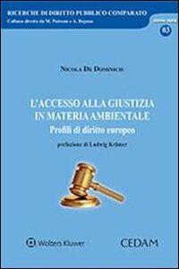 Libro L' accesso alla giustizia in materia ambientale. Profili di diritto europeo Nicola De Dominicis