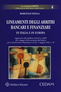 Foto Cover di Lineamenti degli arbitri bancari e finanziari in Italia e in Europa, Libro di Marcello Stella, edito da CEDAM