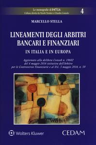 Libro Lineamenti degli arbitri bancari e finanziari in Italia e in Europa Marcello Stella