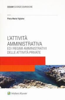 L attività amministrativa ed i regimi amministrativi delle attività private.pdf