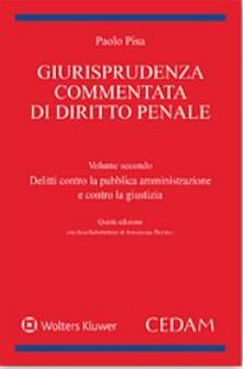 Rallydeicolliscaligeri.it Giurisprudenza commentata di diritto penale. Vol. 2: Delitti contro la pubblica amministrazione e contro la giustizia. Image