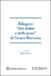 Rileggere «Dei delitti e delle pene» di Cesare Beccaria