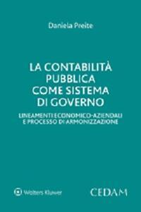 La contabilità pubblica sistema di governo. Lineamenti economico-aziendali e processo di armonizzazione