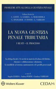 Foto Cover di La nuova giustizia penale tributaria. I reati. Il processo, Libro di  edito da CEDAM