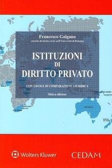 Istituzioni di diritto privato. Con tavole di comparazione giuridica - Francesco Galgano - copertina