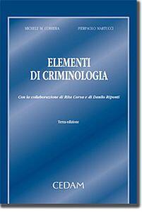 Elementi di criminologia. Testo integrato e aggiornato delle lezioni del corso di antropologia criminale tenuto dal prof. M. Correra, Università di Trieste