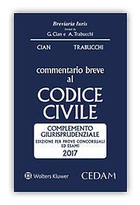 Commentario breve al codice civile. Complemento giurisprudenziale. Edizione per prove concorsuali ed esami 2017