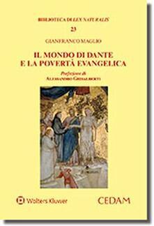 Il mondo di Dante e la povertà evangelica - Alessandro Ghisalberti,Gianfranco Maglio - copertina
