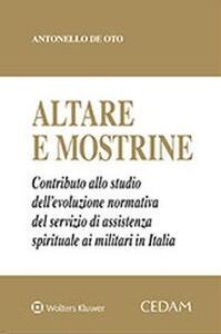Altare e mostrine. Contributo dello studio dell'evoluzione normativa del servizio di assistenza siprituale ai militari in Italia