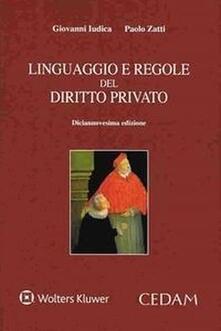 Linguaggio e regole del diritto privato - Giovanni Iudica,Paolo Zatti - copertina