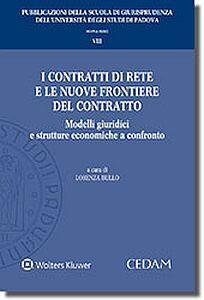 Contratti di rete e le nuove frontiere del contratto: modelli giuridici e strutture economiche a confronto - copertina