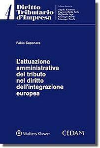 Attuazione amministrativa del tributo nel diritto dell'integrazione europea - Fabio Saponaro - copertina