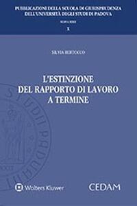 L' estinzione del rapporto di lavoro a termine - Silvia Bertocco - copertina