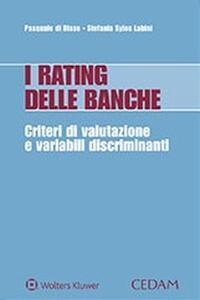 I rating delle banche. Criteri di valutazione e variabili discriminanti - Pasquale Di Biase,Stefania Syslos Labini - copertina