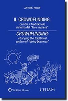 Il crowdfunding: cambia il tradizionale sistema del «fare impresa». Ediz. bilingue - Antonio Pavan - copertina