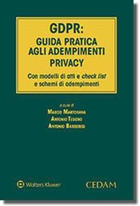 GDPR: guida pratica agli adempimenti privacy. Con modelli di atti e check list e schemi di adempimenti - Antonio Barberisi - copertina