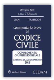 Grandtoureventi.it Commentario breve al codice civile. Complemento giurisprudenziale appendice di aggiornamento 2018 Image