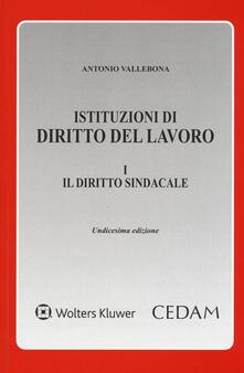 Atomicabionda-ilfilm.it Istituzioni di diritto del lavoro. Vol. 1: Il diritto sindacale. Image